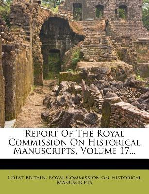 Report of the Royal Commission on Historical Manuscripts, Volume 17...