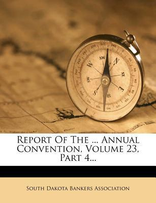 Report of the ... Annual Convention, Volume 23, Part 4...