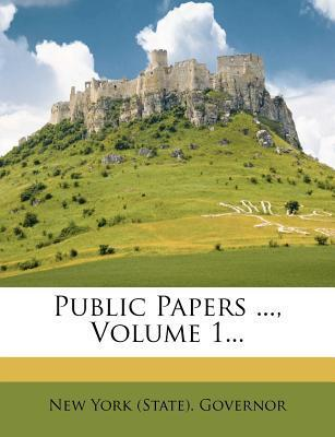 Public Papers ..., Volume 1...