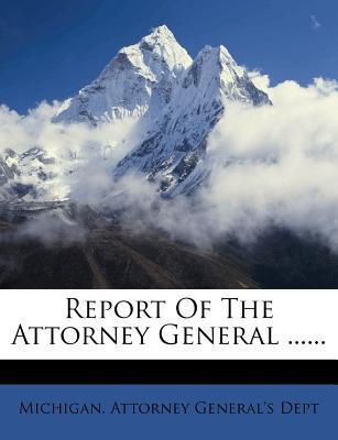 Report of the Attorney General ......