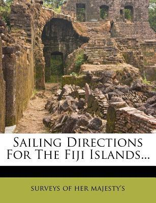 Sailing Directions for the Fiji Islands...