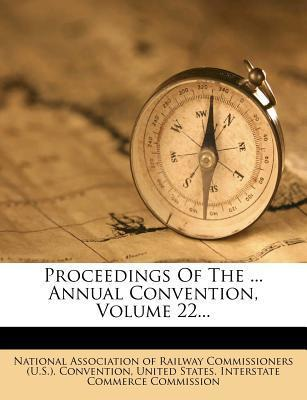 Proceedings of the ... Annual Convention, Volume 22...
