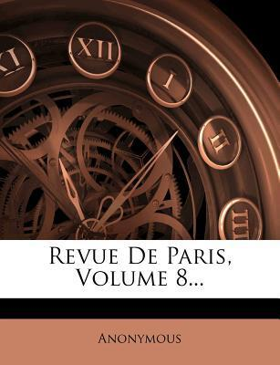 Revue de Paris, Volume 8...