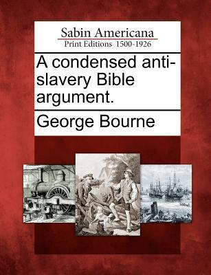 A Condensed Anti-Slavery Bible Argument.