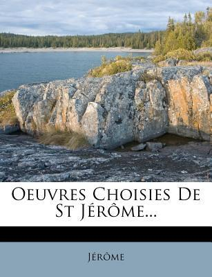 Oeuvres Choisies de St Jerome...