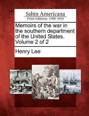 Memoirs of the War in the Southern Department of the United States. Volume 2 of 2