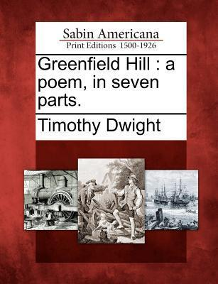 Greenfield Hill  A Poem, in Seven Parts.