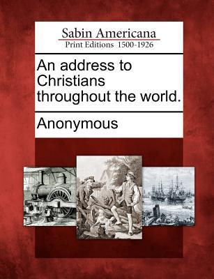 An Address to Christians Throughout the World.