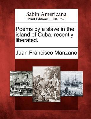 Poems by a Slave in the Island of Cuba, Recently Liberated.