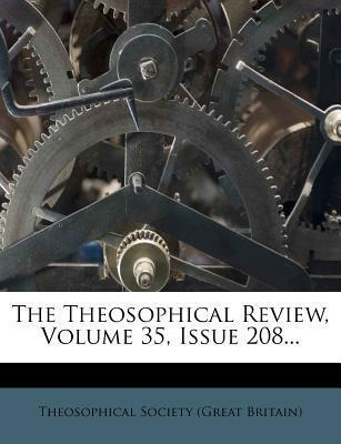 The Theosophical Review, Volume 35, Issue 208...