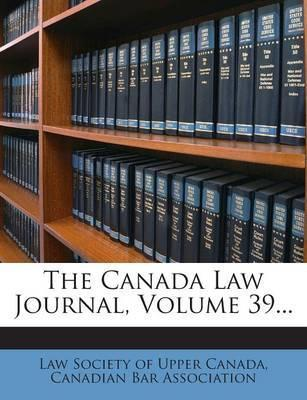 The Canada Law Journal, Volume 39...