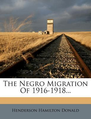 The Negro Migration of 1916-1918...