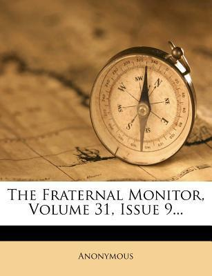 The Fraternal Monitor, Volume 31, Issue 9...
