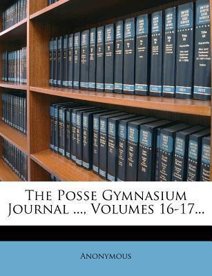 The Posse Gymnasium Journal ..., Volumes 16-17...