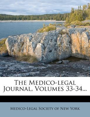 The Medico-Legal Journal, Volumes 33-34...