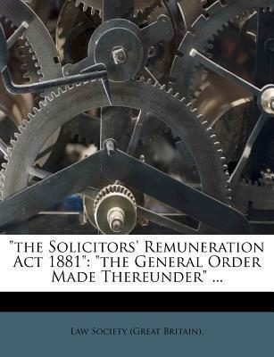 """""""The Solicitors' Remuneration ACT 1881"""""""