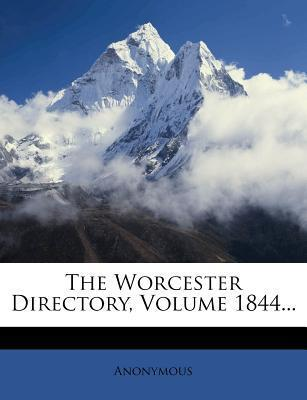 The Worcester Directory, Volume 1844...
