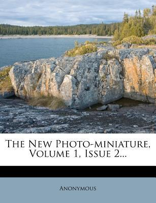 The New Photo-Miniature, Volume 1, Issue 2...