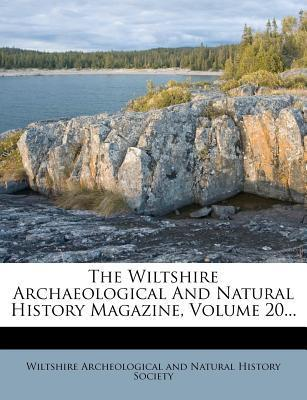 The Wiltshire Archaeological and Natural History Magazine, Volume 20...