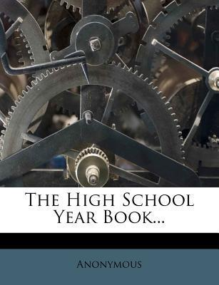 The High School Year Book...