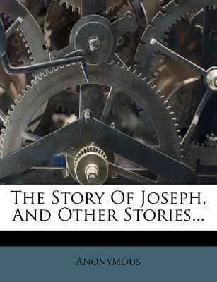 The Story of Joseph, and Other Stories...