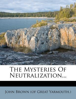 The Mysteries of Neutralization...