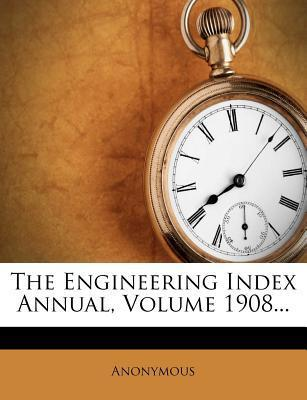 The Engineering Index Annual, Volume 1908...