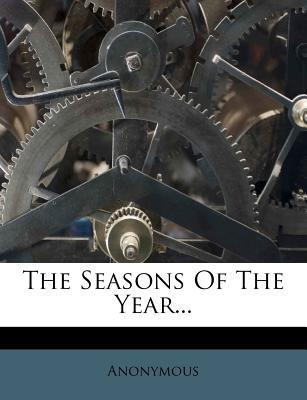 The Seasons of the Year...