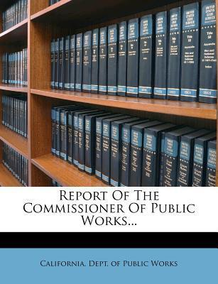 Report of the Commissioner of Public Works...