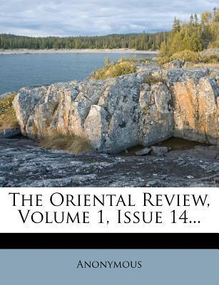 The Oriental Review, Volume 1, Issue 14...