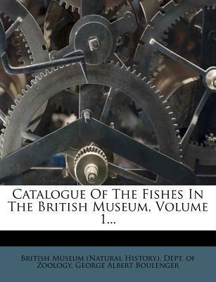 Catalogue of the Fishes in the British Museum, Volume 1...