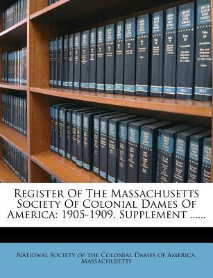 Register of the Massachusetts Society of Colonial Dames of America
