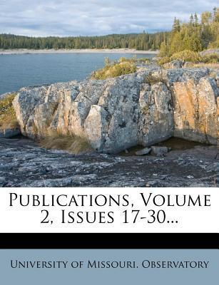 Publications, Volume 2, Issues 17-30...