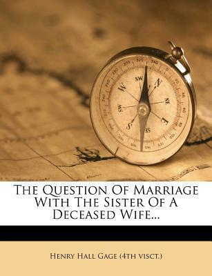 The Question of Marriage with the Sister of a Deceased Wife...
