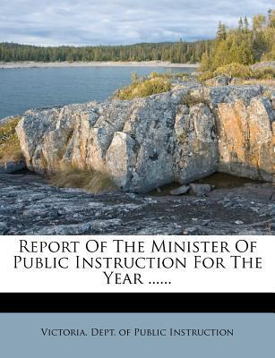 Report of the Minister of Public Instruction for the Year ......