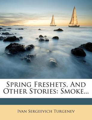 Spring Freshets, and Other Stories  Smoke
