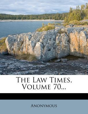The Law Times, Volume 70...