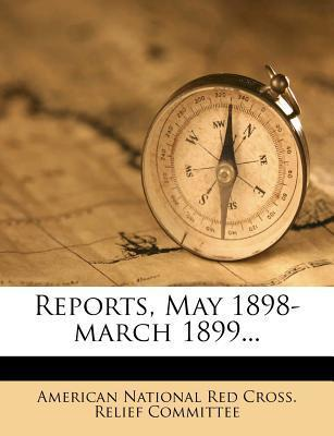 Reports, May 1898-March 1899...