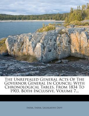 The Unrepealed General Acts of the Governor General in Council