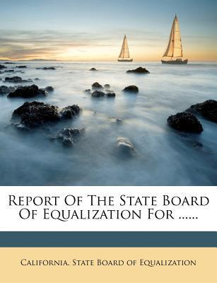 Report of the State Board of Equalization for ......