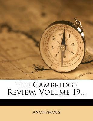 The Cambridge Review, Volume 19...