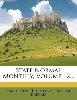 State Normal Monthly, Volume 12...