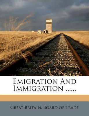 Emigration and Immigration ......