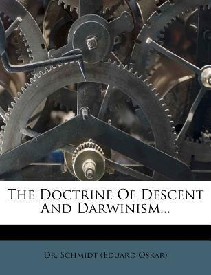 The Doctrine of Descent and Darwinism...