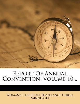 Report of Annual Convention, Volume 10...