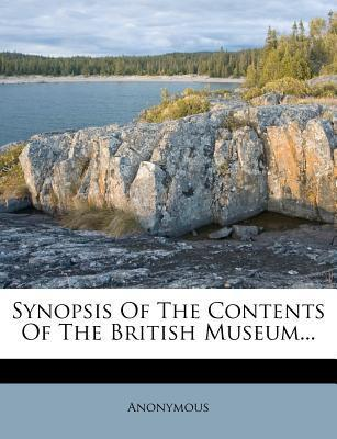 Synopsis of the Contents of the British Museum...