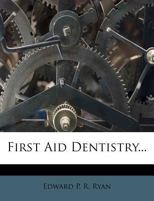 First Aid Dentistry...