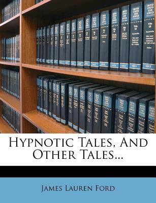 Hypnotic Tales, and Other Tales...