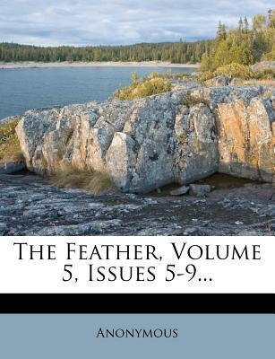 The Feather, Volume 5, Issues 5-9...