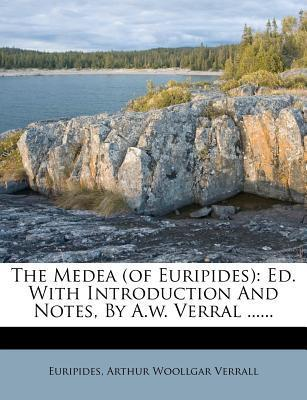 The Medea (of Euripides)